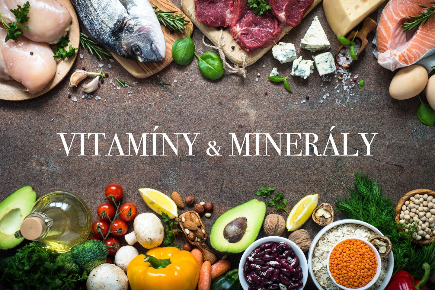 Jaké vitamíny a minerály jsou pro tělo nezbytné a v jakých potravinách je najít?