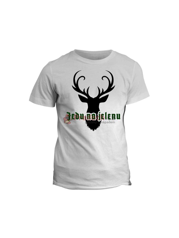Tričko na fesťák - jedu na jelenu