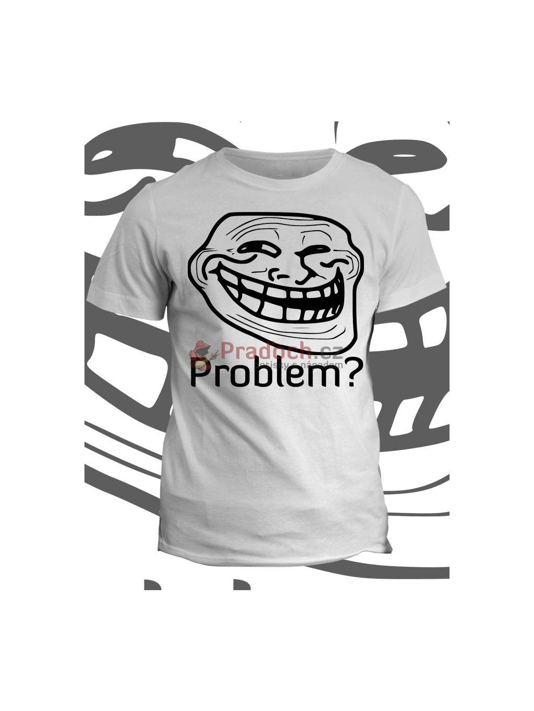 Tričko s potiskem Troll meme Problem? (pánské, světle modré, M) - KR1