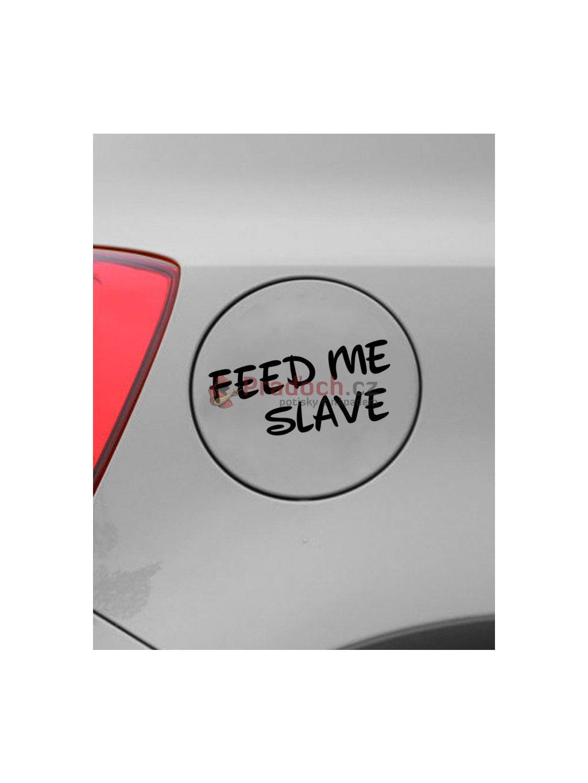 Samolepka na auto Feed me slave