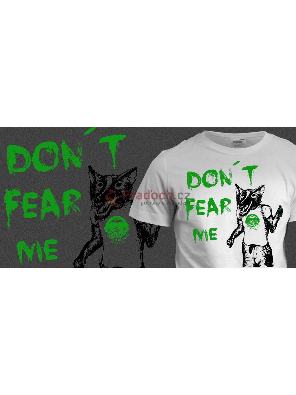 Tričko s potiskem Don´t fear me