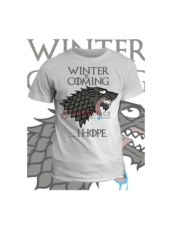 f8c44cccc2d Tričko game of thrones Winter is coming... i hope - Pradoch.cz