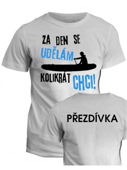 Vodácké tričko Za den se udělám kolikrát chci