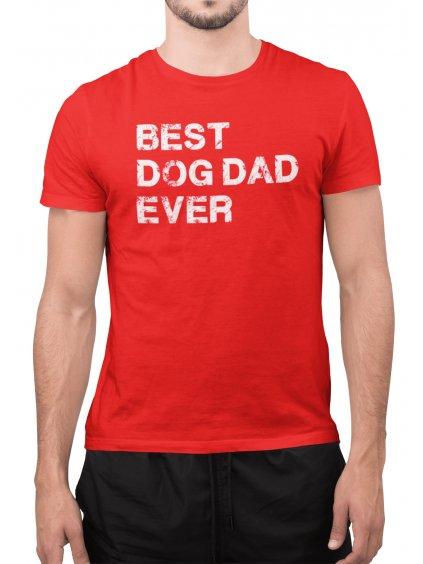 best dog dad ever cervene tricko min