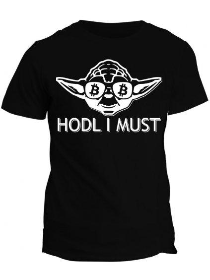 Tričko s potiskem Bitcoin Hodl I Must