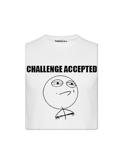Tričko s potiskem MEME Challenge Accepted
