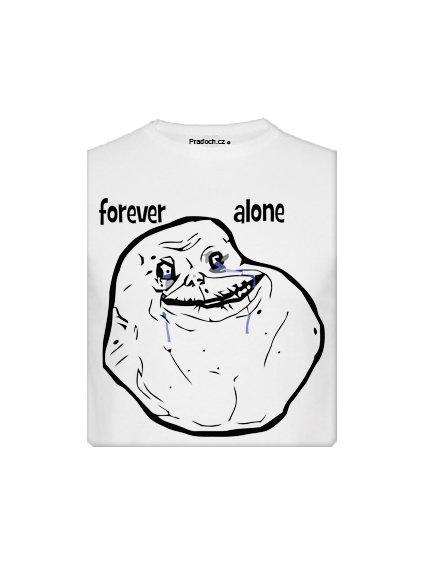 Tričko s potiskem MEME Forever Alone
