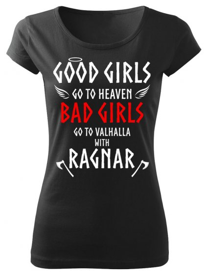 Tričko Vikingové - Good girls bad girls Ragnar