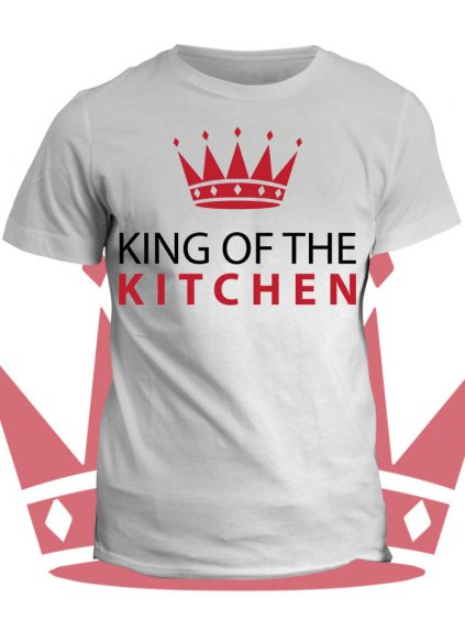 Tričko s potiskem King of the Kitchen