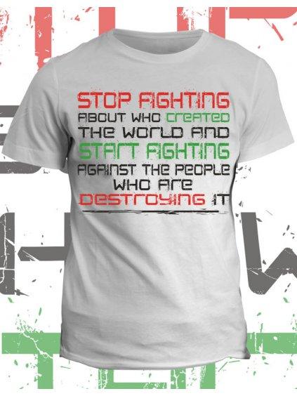 Tričko s potiskem Stop fighting
