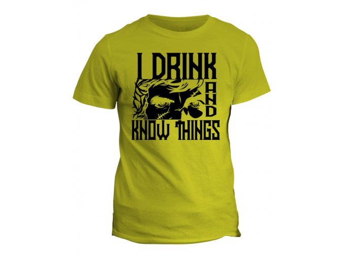 Tričko Game of Thrones - I drink and know things