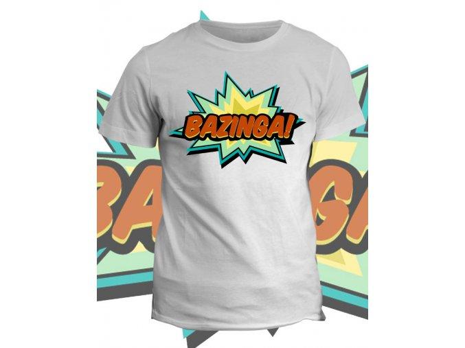 Tričko s potiskem Bazinga
