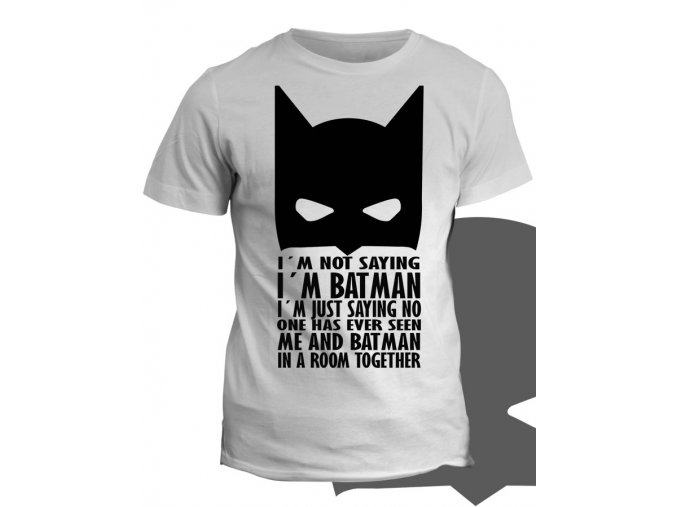 Tričko s potiskem I´m batman