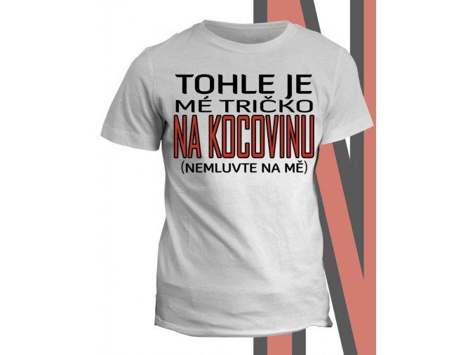 Tričko s potiskem Na Kocovinu