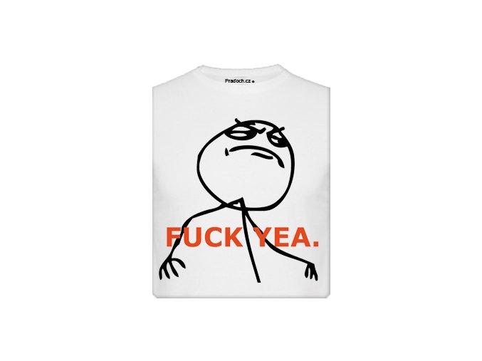 Tričko s potiskem MEME Fuck Yea
