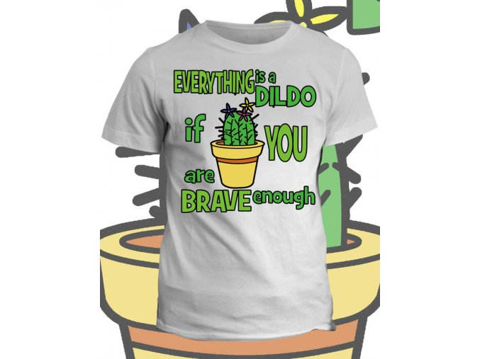 Tričko s potiskem Everything is a dildo