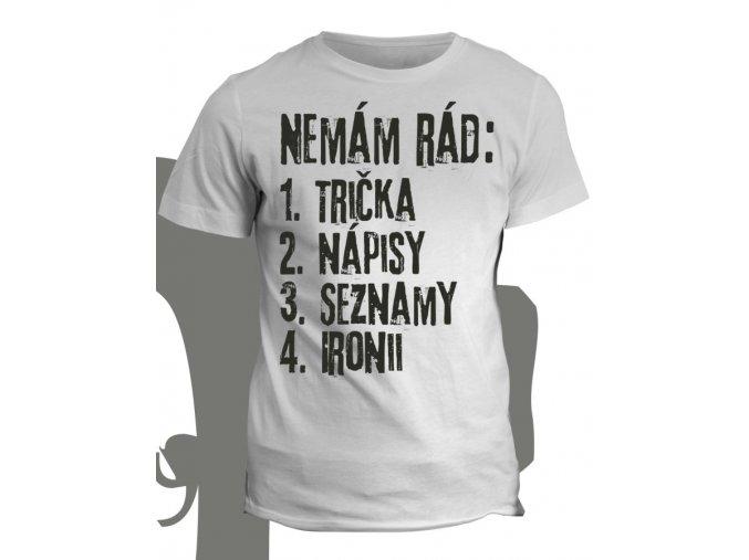 Tričko s potiskem Nemám rád ironii