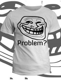 Tričko s potiskem Troll meme Problem?