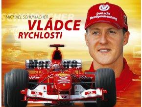 Michael Schumacher Vládce rychlosti