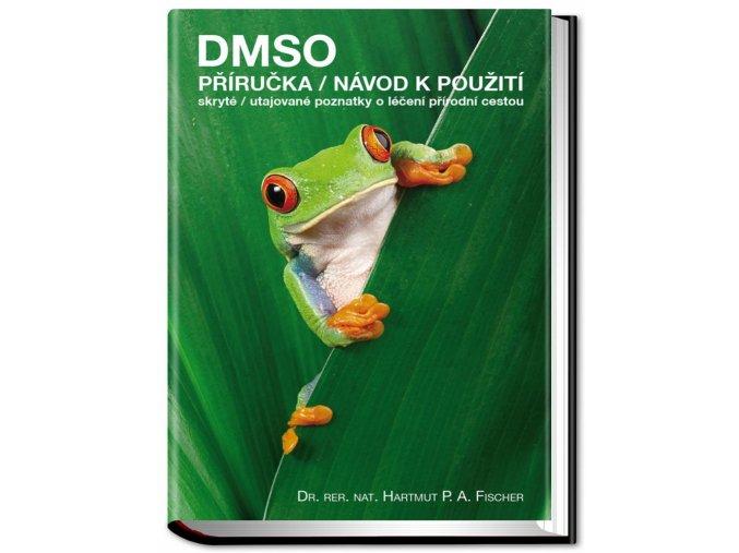 DMSO – příručka/návod k použití skryté/utajované poznatky o léčení přírodní cestou