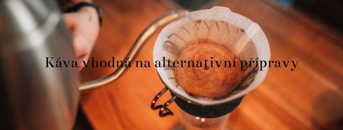 Káva vhodná na alternativní přípravy