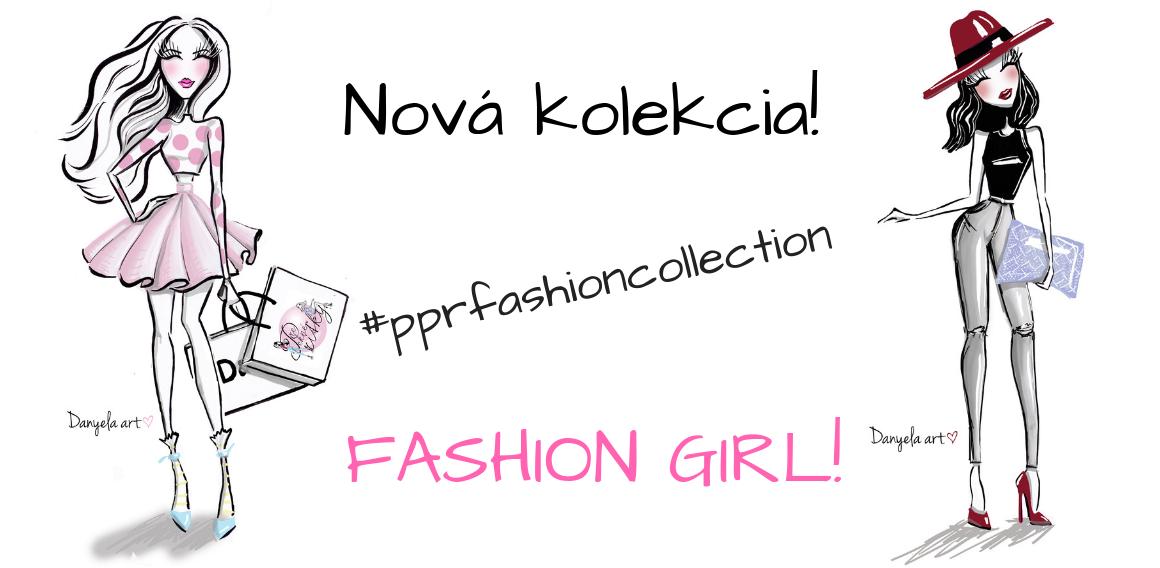 Nová kolecia FASHION GIRL