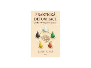 Praktická detoxikace podle Mudr.Jonáše