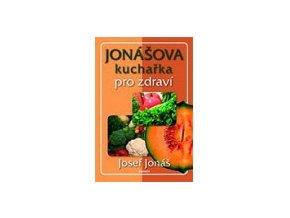 Jonášova kuchařka pro zdraví - Josef Jonáš  Pro registrované věrnostní slevy , speciální ceny