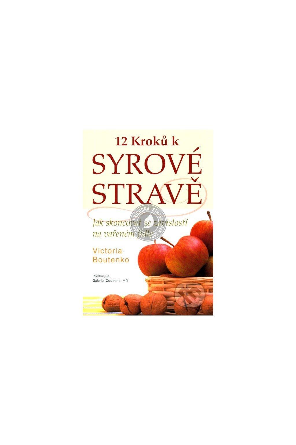 12 kroků k syrové stravě - Victoria Boutenko  (Kniha)