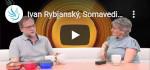 Jaké modely Somavedic Ivan Rybjanský dosud vyrobil? Viděli jste rozhovory o modelech Somavedic s Ivanem Rybjanským?