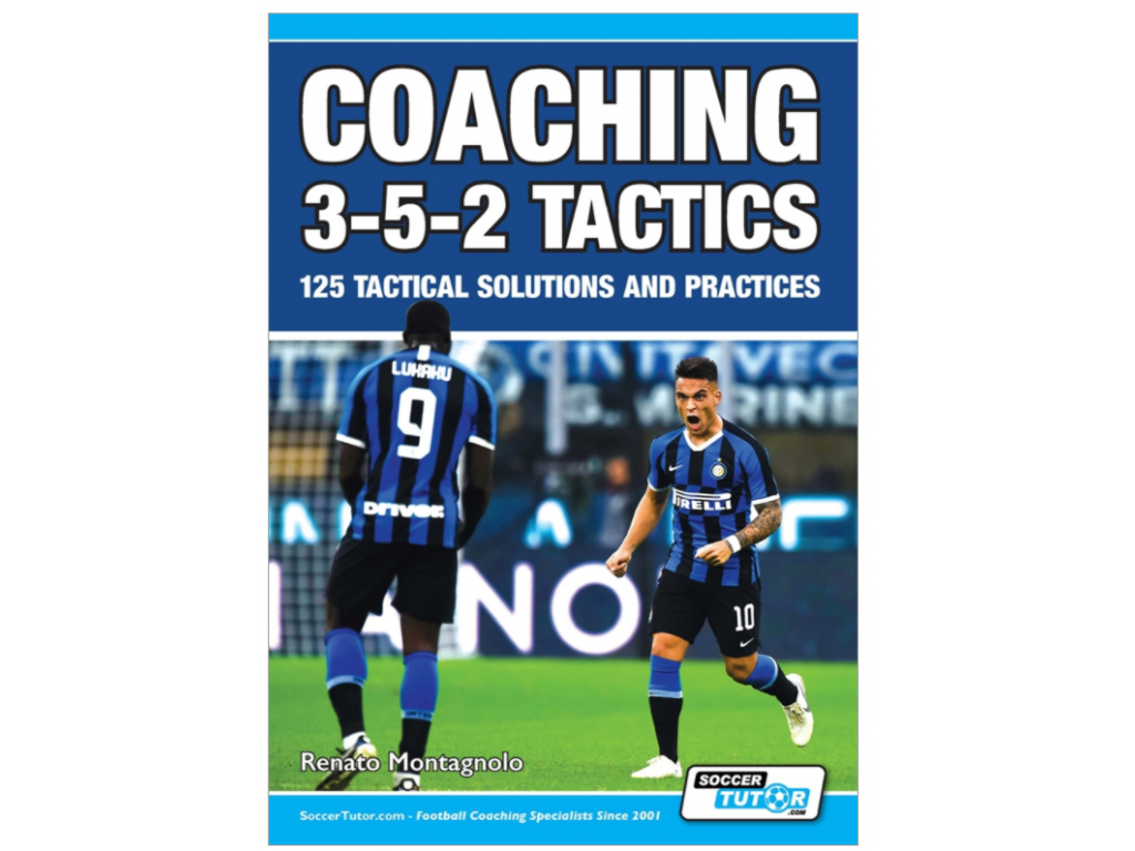 COACHING 3-5-2 TACTICS - 125 TACTICAL SOLUTIONS AND PRACTICES