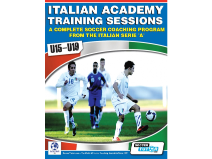Italian Academy Training Sessions Book for U15-19 - A Complete Coaching Program