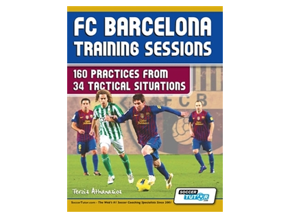 FC Barcelona Training Sessions - 160 Practices from 34 Tactical Situations
