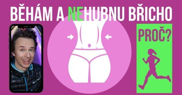 Běhám a (ne)hubnu břicho, proč?