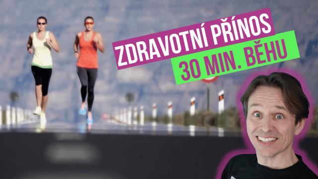 Zdravotní přínos 30 min. běhu