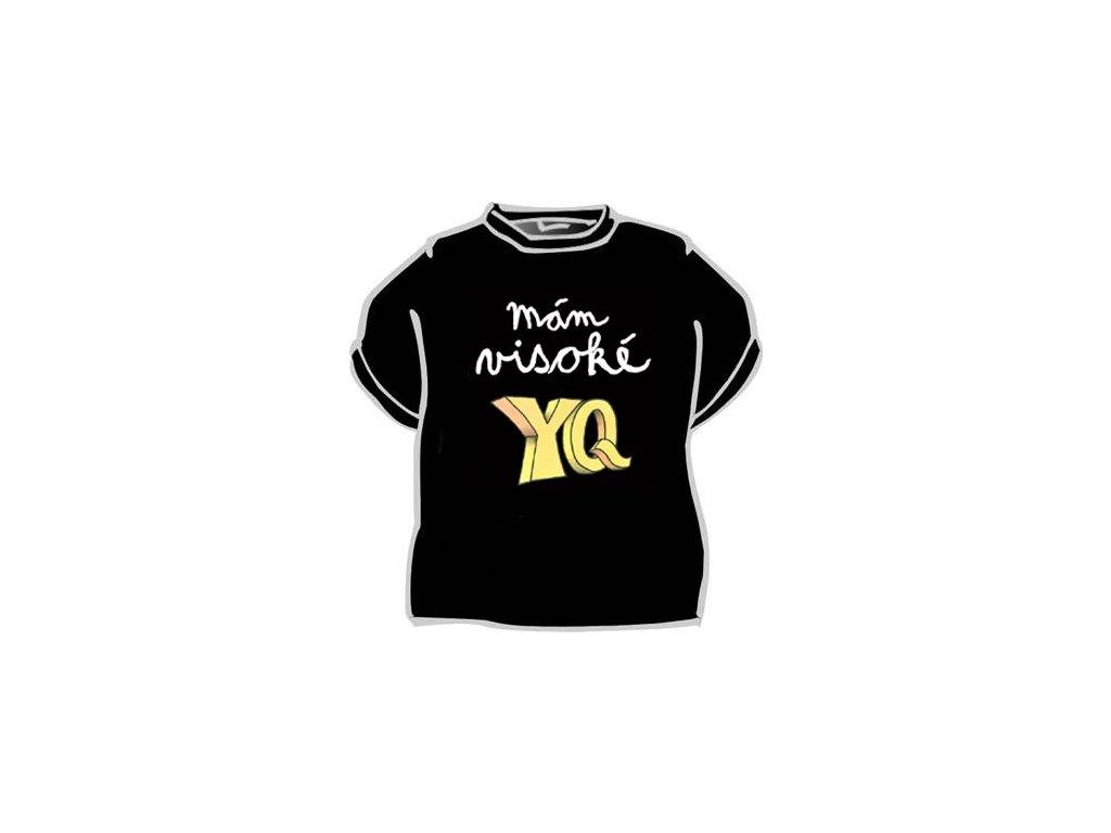 Tričko - Mám visoké YQ