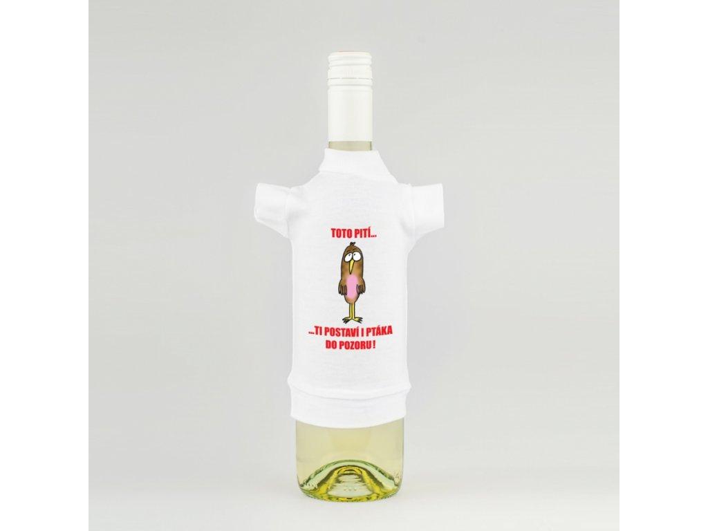 tricko na lahev toto piti ti postavi i ptaka do pozoru