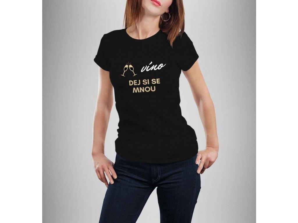 dej si semnou víno dámské tričko