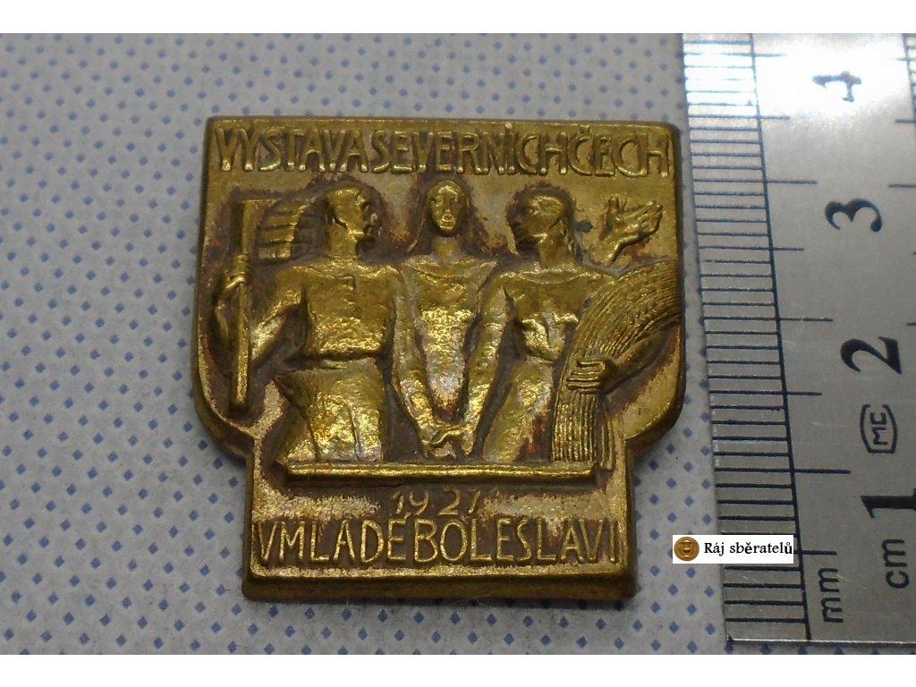 ODZNAK VÝSTAVA SEVERNÍCH ČECH V MLADÉ BOLESLAVI 1927