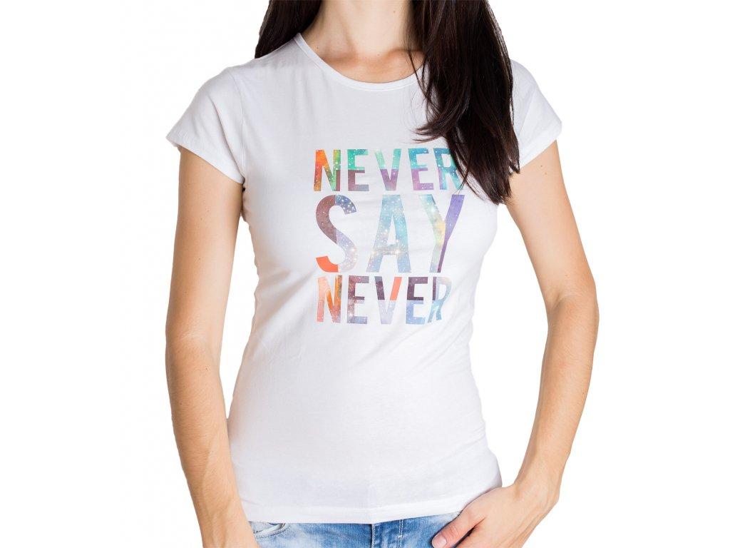 Dámské Tričko Never Say Never