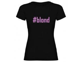 Dámské Tričko #Blond Černé