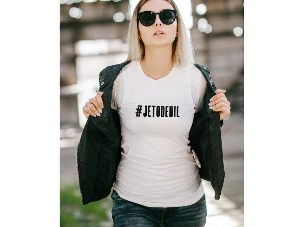 bílé dámské tričko s nápisem Je to debil