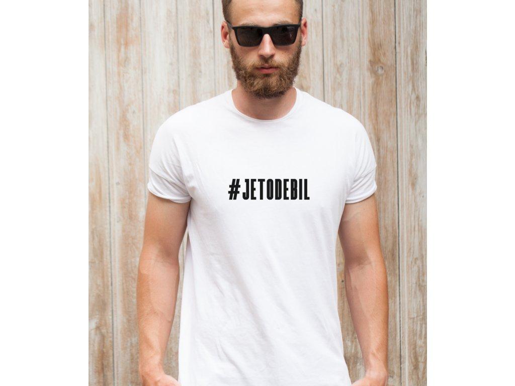 je to debil - pánské tričko bílé