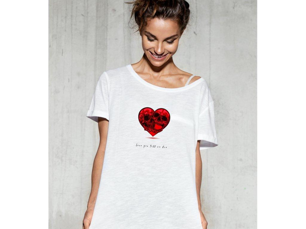 dámské tričko s potiskem love you till we die, body