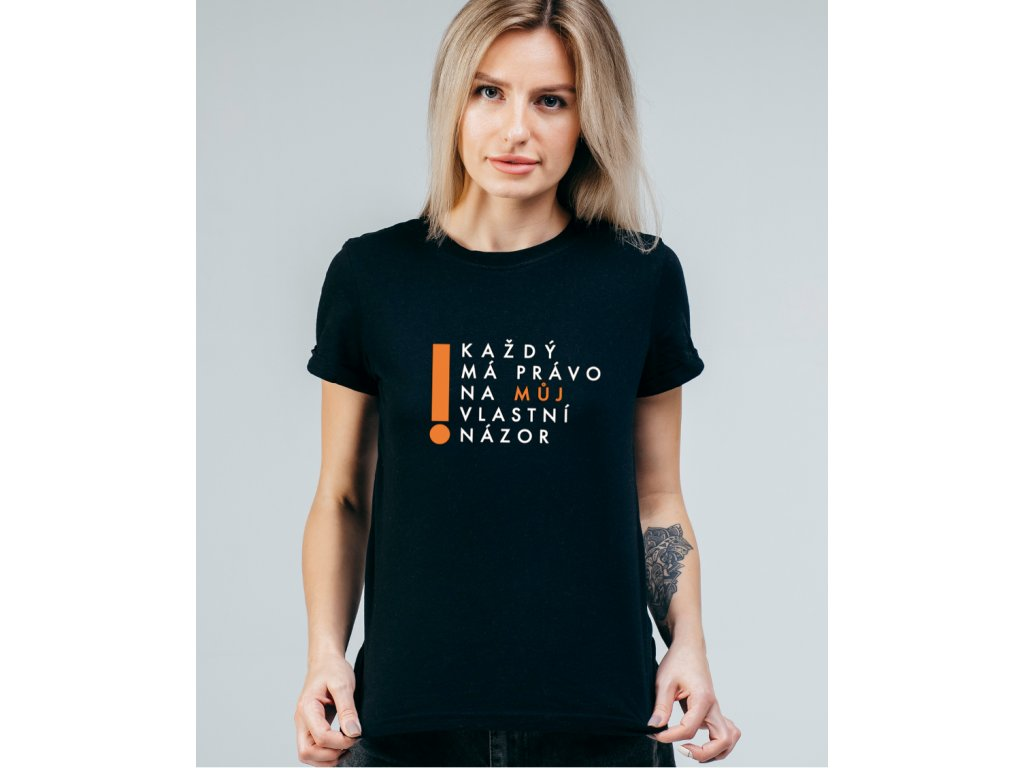 Dámské tričko s potiskem KAŽDÝ MÁ PRÁVO NA MŮJ NÁZOR, WOMAN BODY