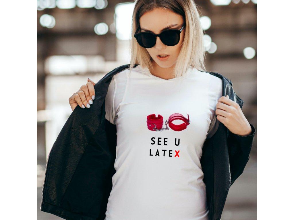 dámské tričko s potiskem see u latex, W,W,body