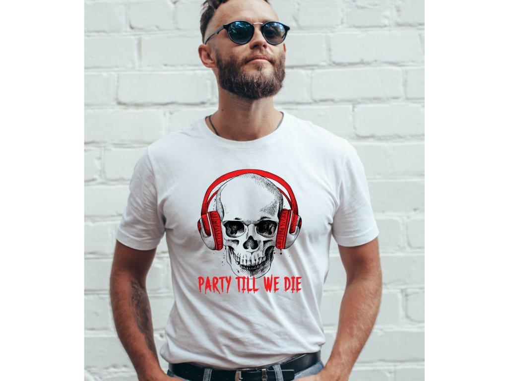 pánské tričko s potiskem PARTY TILL WE DIE 1