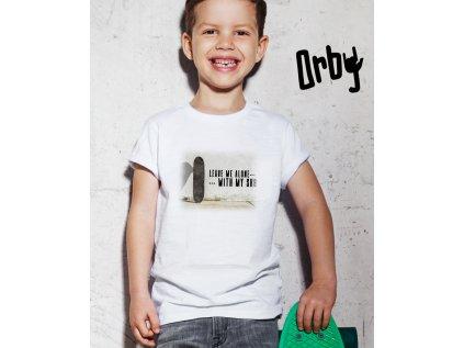 Dětské tričko s potiskem LEAVE ME ALONE SK8, BODY