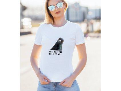 dámské tričko s potiskem SHIT HAPPENS, BODY WOMAN