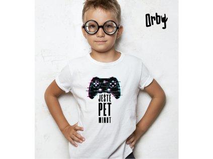 Dětské tričko s potiskem JEŠTĚ PĚT MINUT